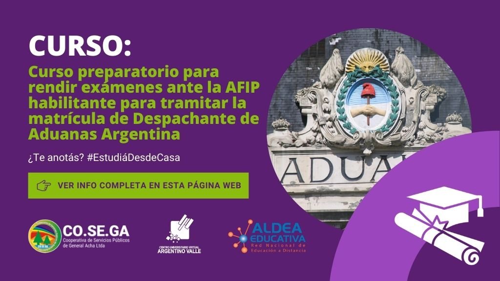Curso preparatorio para rendir exámenes ante la AFIP habilitante para tramitar la matrícula de Despachante de Aduanas Argentina