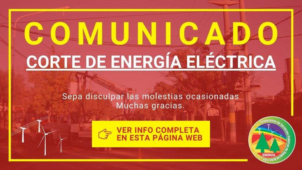 Corte de Energía el día: Sábado 27 de Febrero de 07:00 a 09:30 hs. en toda la zona de influencia de la Cooperativa.