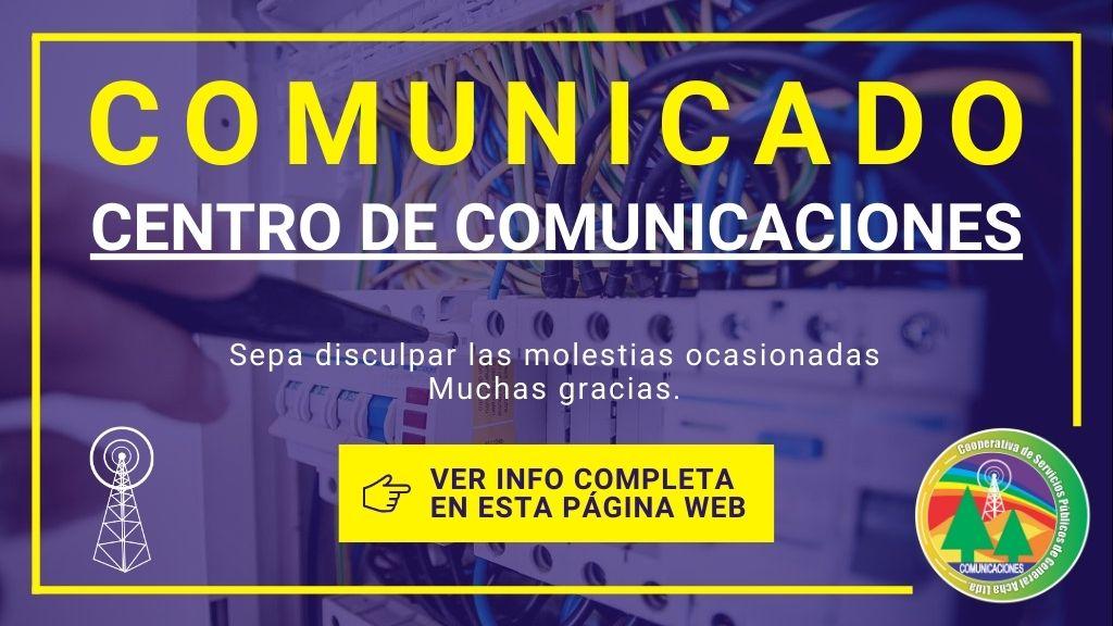 Comunicado: Centro de Comunicaciones Atención normalizada.