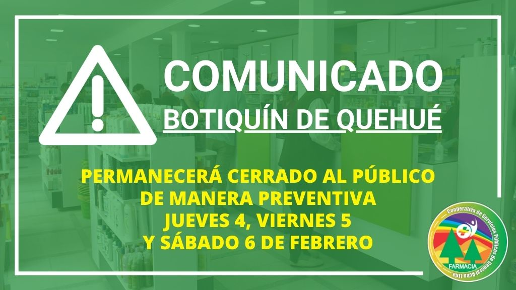 Comunicado: Botiquín de Quehué permanecerá cerrado de manera preventiva.