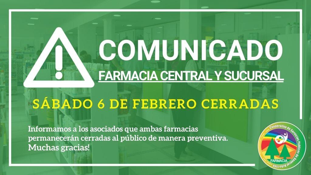 Comunicado: FARMACIA CENTRAL Y SUCURSAL SÁBADO 6 DE FEBRERO CERRADAS.