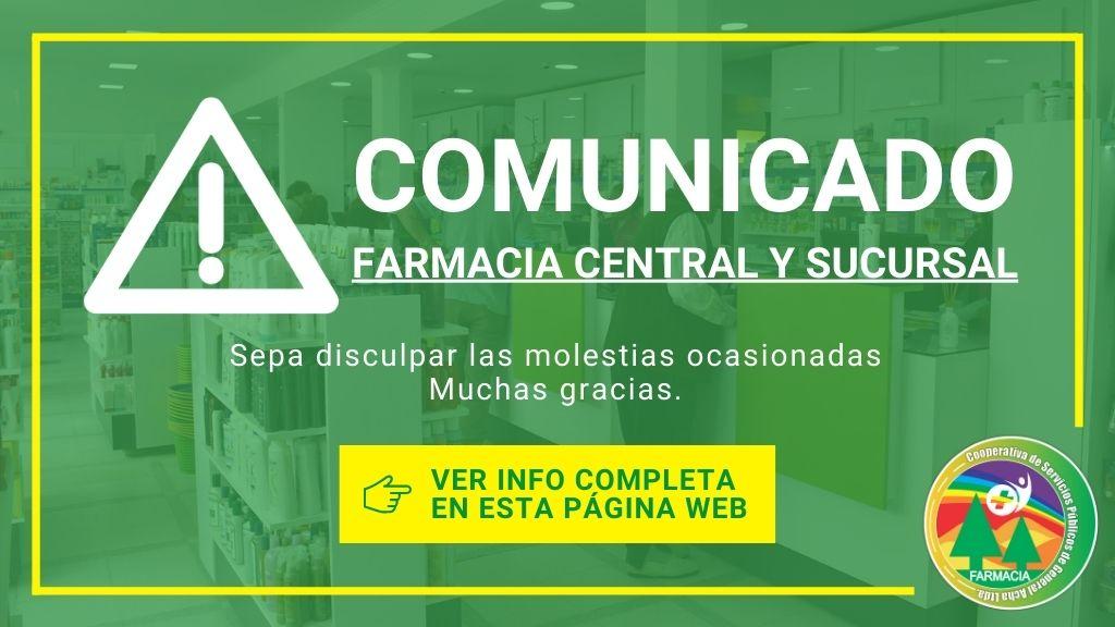 Comunicado: Farmacia Central y Sucursal Atención normalizada.